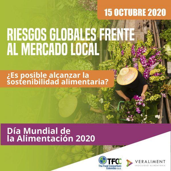 Riesgos globales frente al mercado local | Día Mundial de la Alimentación 2020