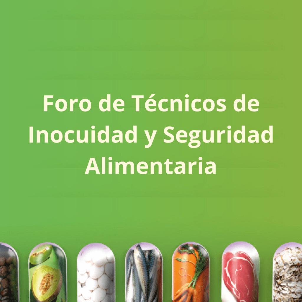 Foro Técnicos Seguridad Inocuidad Alimentaria